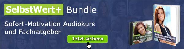 SelbstWert+ Bundle: Sofort-Motivation Audiokurs und Fachratgeber